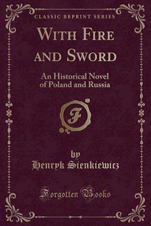 Bog, paperback With Fire and Sword af Henryk Sienkiewicz