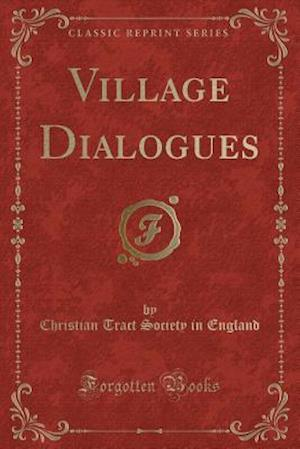 Bog, hæftet Village Dialogues (Classic Reprint) af Christian Tract Society in England