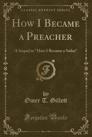 Bog, hæftet How I Became a Preacher: A Sequel to