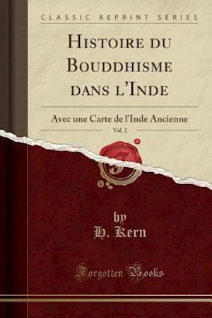 Bog, paperback Histoire Du Bouddhisme Dans L'Inde, Vol. 2 af H. Kern