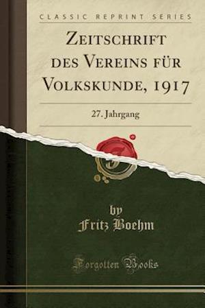 Bog, paperback Zeitschrift Des Vereins Fur Volkskunde, 1917 af Fritz Boehm