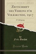 Zeitschrift Des Vereins Fur Volkskunde, 1917