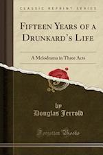 Fifteen Years of a Drunkard's Life
