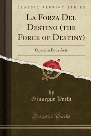 Bog, paperback La Forza del Destino (the Force of Destiny) af Giuseppe Verdi