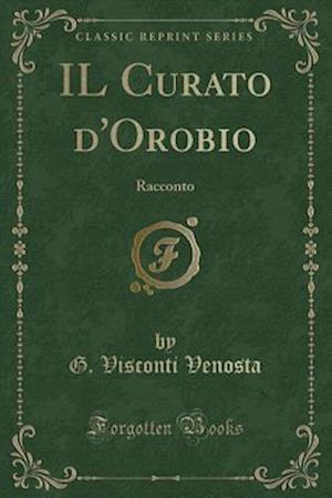 Bog, paperback Il Curato D'Orobio af G. Visconti Venosta