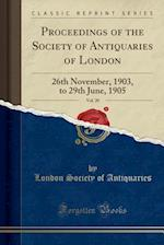 Proceedings of the Society of Antiquaries of London, Vol. 20