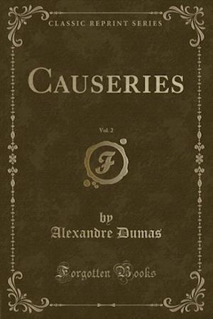 Bog, paperback Causeries, Vol. 2 (Classic Reprint) af Dumas Alexandre