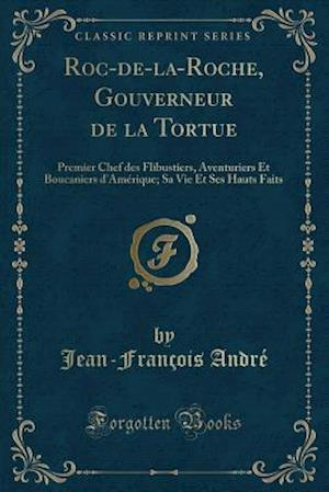 Bog, paperback Roc-de-La-Roche, Gouverneur de La Tortue af Jean-Francois Andre