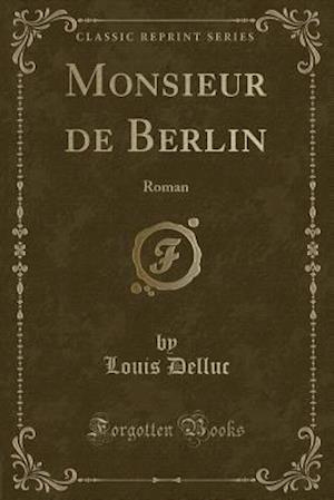 Bog, paperback Monsieur de Berlin af Louis Delluc
