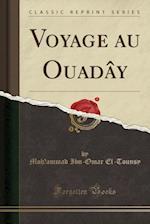 Voyage Au Ouaday (Classic Reprint)
