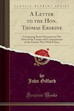 A   Letter to the Hon. Thomas Erskine