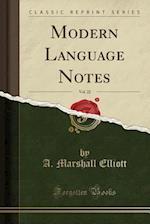 Modern Language Notes, Vol. 22 (Classic Reprint)