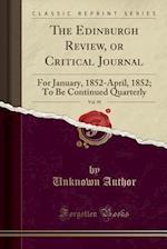 The Edinburgh Review, or Critical Journal, Vol. 95