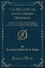 Les Mille Et Un Jours, Contes Orientaux, Vol. 2