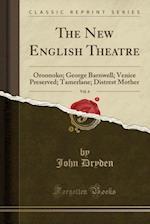 The New English Theatre, Vol. 6