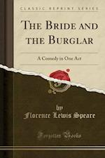 The Bride and the Burglar af Florence Lewis Speare