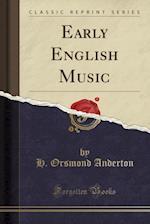 Early English Music (Classic Reprint)