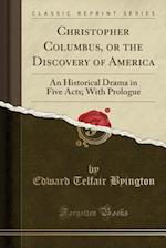 Christopher Columbus, or the Discovery of America