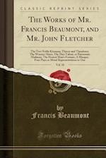 The Works of Mr. Francis Beaumont, and Mr. John Fletcher, Vol. 10