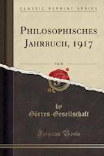 Philosophisches Jahrbuch, 1917, Vol. 30 (Classic Reprint)