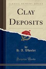 Clay Deposits (Classic Reprint)