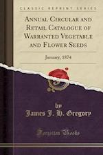 Annual Circular and Retail Catalogue of Warranted Vegetable and Flower Seeds