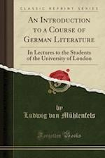 An Introduction to a Course of German Literature