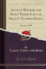August Rolker and Sons' Trade-List of Select Flower Seeds