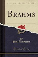 Brahms (Classic Reprint)