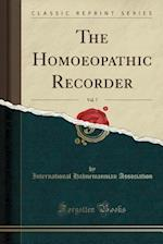 The Homoeopathic Recorder, Vol. 7 (Classic Reprint)