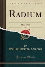 Radium, Vol. 15: May, 1920 (Classic Reprint)