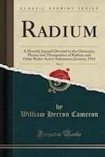 Radium, Vol. 2: A Monthly Journal Devoted to the Chemistry, Physics and Therapeutics of Radium and Other Radio-Active Substances; January, 1914 (Class