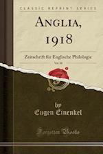 Anglia, 1918, Vol. 30