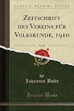 Zeitschrift Des Vereins Fur Volkskunde, 1910, Vol. 20 (Classic Reprint)