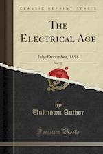 The Electrical Age, Vol. 22