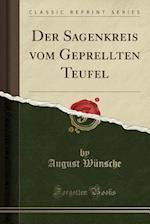 Der Sagenkreis Vom Geprellten Teufel (Classic Reprint)