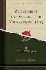Zeitschrift Des Vereins Fur Volkskunde, 1893, Vol. 3 (Classic Reprint)
