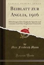 Beiblatt Zur Anglia, 1916, Vol. 27 af Max Friedrich Mann