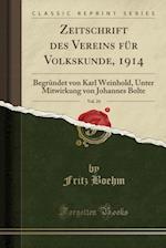 Zeitschrift Des Vereins Fur Volkskunde, 1914, Vol. 24