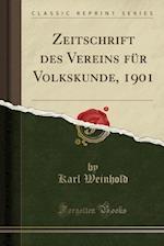 Zeitschrift Des Vereins Fur Volkskunde, 1901 (Classic Reprint)