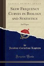 Skew Frequency Curves in Biology and Statistics