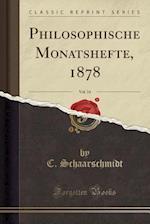 Philosophische Monatshefte, 1878, Vol. 14 (Classic Reprint) af C. Schaarschmidt