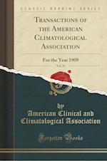 Transactions of the American Climatological Association, Vol. 25: For the Year 1909 (Classic Reprint)