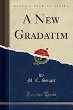 A New Gradatim (Classic Reprint)