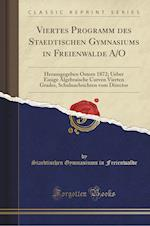 Viertes Programm Des Staedtischen Gymnasiums in Freienwalde A/O