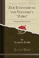 Zur Entstehung Von Voltaire's Zaire