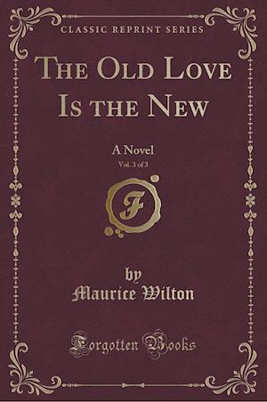 The Old Love Is the New, Vol. 3 of 3
