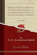 Extracts from the Minutes of the General Assembly of the Presbyterian Church in the United States of America af U. S. Presbyterian Church