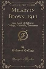 Milady in Brown, 1911, Vol. 8: Year Book of Belmont College, Nashville, Tennessee (Classic Reprint)