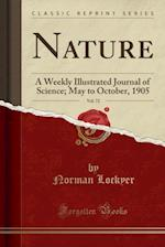 Nature, Vol. 72: A Weekly Illustrated Journal of Science; May to October, 1905 (Classic Reprint)